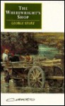 The Wheelwright's Shop - George Sturt, E.P. Thompson