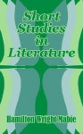 Short Studies in Literature - Hamilton Wright Mabie