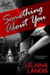 Something About You (Just Me & You) - Lelaina Landis