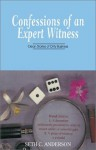 Confessions of an Expert Witness - Seth C. Anderson