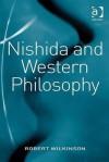 Nishida And Western Philosophy - Robert Wilkinson