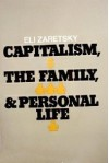 Capitalism, the Family and Personal Life - Eli Zaretsky