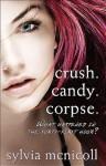 Crush. Candy. Corpse. - Sylvia McNicoll