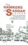 The Hawkers of Saddar Bazaar: A Plan for the Revitalization of Saddar Bazaar Karachi Through Traffic Rerouting of Its Hawkers - Arif Hasan, Asiya Sadiq Polak, Christophe Polak