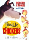 Trouble With Chickens, The - Doreen Cronin, Kevin Cornell