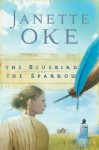 The Bluebird and the Sparrow (Audio) - Janette Oke, Cheryl Haas