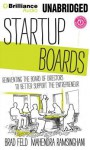 Startup Boards: Recreating the Board of Directors to Be Relevant to Entrepreneurial Companies - Brad Feld, Mahendra Ramsinghani