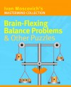Brain-Flexing Balance Problems & Other Puzzles - Ivan Moscovich