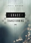 Grace Transforming - Philip Graham Ryken