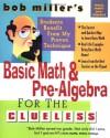 Bob Miller's Basic Math And Prealgebra: Basic Math And Prealgebra - Bob Miller
