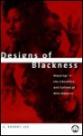 Designs of Blackness: Studies in the Literature of African-America - A. Robert Lee