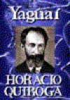 Yaguaí - Horacio Quiroga