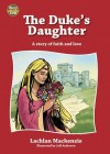 The Duke's Daughter: A Story of Faith and Love - Lachlan Mackenzie, Jeff Anderson
