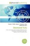 Desmond Tutu - Agnes F. Vandome, John McBrewster, Sam B Miller II