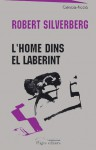 L'home dins el laberint - Robert Silverberg