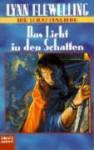 Das Licht in den Schatten - Lynn Flewelling, Susi Grixa