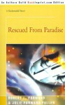 Rescued from Paradise - Robert L. Forward, Julie Forward Fuller