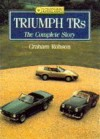 Triumph Tr's-The Complete Story - Graham Robsan, Graham Robson