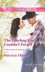 The Cowboy She Couldn't Forget (Slater Sisters of Montana) - Patricia Thayer