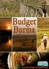 Budget Burma Travel Guide: Backpacking Myanmar - Thomas Williams, Meagen Collins