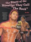 """The Story of the Wrestler They Call """"the Rock"""" (Pro Wrestling Legends (Sagebrush)) - Dan Ross"""