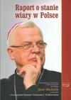 Raport o stanie wiary w Polsce - Tomasz P. Terlikowski, Grzegorz Górny, abp Józef Michalik