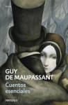 Cuentos esenciales - Guy de Maupassant, José Ramón Monreal
