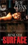 Beneath The Surface - Roy Glenn