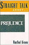 Straight Talk about Prejudice - Rachel Kranz