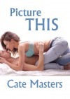 Picture This - Cate Masters