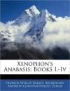 Xenophon's Anabasis: Books I.-IV - Francis Willey Kelsey, Xenophon, Andrew Constantinides Zenos