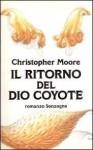 Il ritorno del dio coyote - Christopher Moore, Andrea Di Gregorio