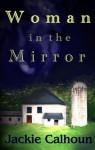 Woman in the Mirror - Jackie Calhoun