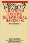 Counselling Individuals: A Rational Emotive Behavioural Handbook - Windy Dryden, Michael Neenan, Joseph Yankura