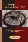 Through the Eye of the Deer: An Anthology of Native American Women Writers - Carolyn Dunn, Carolyn Dunn