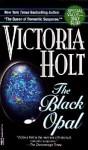 Black Opal - Victoria Holt