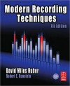 Modern Recording Techniques - David Miles Huber, Robert Runstein