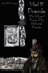 Vlad III Dracula: The Life and Times of the Historical Dracula - Kurt W. Treptow