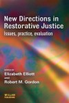 New Directions in Restorative Justice - Elizabeth Elliott, Robert Gordon
