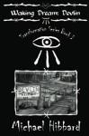 Waking Dream: Devlin - Michael Hibbard, Dennis Shea, Kyle Hibbard