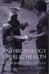 Anthropology in Public Health: Bridging Differences in Culture and Society - Robert A. Hahn