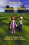 Da's Story Time: Hansel And Gretel - Margaret Lake, Jeffry S. Hepple