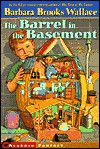 Barrel In The Basement - Barbara Brooks Wallace