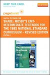 Mosby's EMT-Intermediate Textbook for the 1985 National Standard Curriculum - Revised Edition - Pageburst E-Book on Vitalsource (Retail Access Card): With 2005 Ecc Guidelines - Bruce R. Shade, Thomas E. Collins, Elizabeth Wertz