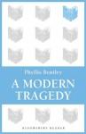 A Modern Tragedy - Phyllis Eleanor Bentley