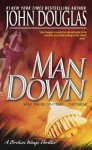 Man Down: A Broken Wings Thriller - Mark Olshaker, John E. (Edward) Douglas