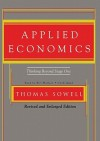 Applied Economics: Thinking Beyond Stage One - Thomas Sowell, Bill Wallace