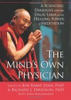 The Mind's Own Physician: A Scientific Dialogue with the Dalai Lama on the Healing Power of Meditation - Jon Kabat-Zinn, Richard Davidson