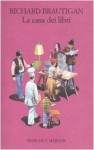 La casa dei libri - Richard Brautigan, Pier Francesco Paolini