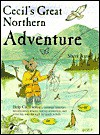 Cecil's Great Northern Adventure - Sheri Amsel, Frank Cammuso